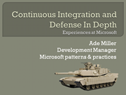 Continuous Integration and Defense In Depth: Experiences at Microsoft