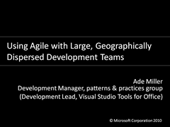 Using Agile with Large, Geographically Dispersed Development Teams